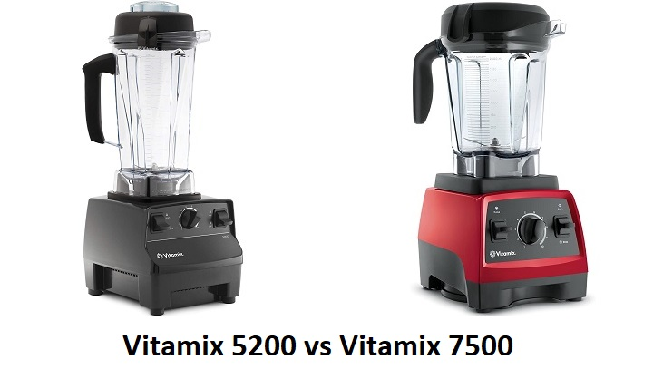 Vitamix 5200 vs 7500 – Which Vitamix Blender is Better Featured